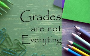 grades are not everything